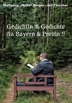 Gedichtln & Gediche fia Bayern & Preißn von Berger,  Wolfgang