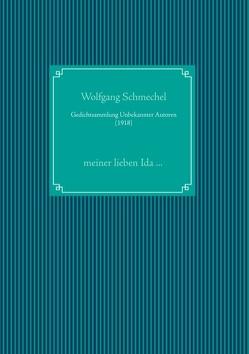 Gedichtsammlung Unbekannter Autoren (1918) von Schmechel,  Wolfgang