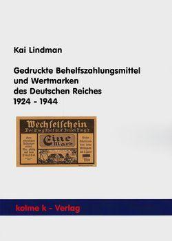Gedruckte Behelfszahlungsmittel und Wertmarken des Deutschen Reiches 1924 – 1944 von Lindman,  Kai