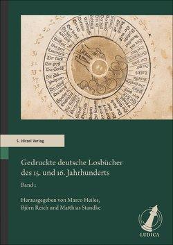 Gedruckte deutsche Losbücher des 15. und 16. Jahrhunderts von Heiles,  Marco, Reich,  Björn, Standke,  Matthias