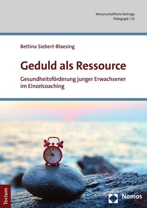 Geduld als Ressource von Siebert-Blaesing,  Bettina