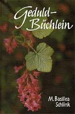 Geduld-Büchlein von Schlink,  M Basilea