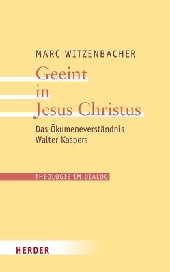 Geeint in Jesus Christus von Witzenbacher,  Marc