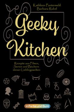 Geeky Kitchen von Pantermehl,  Kathleen, Rubel,  Barbara