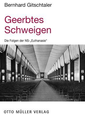 Geerbtes Schweigen von Gitschtaler,  Bernhard