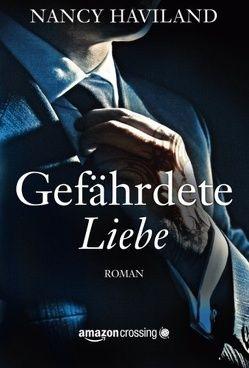 Gefährdete Liebe von Fricke,  Kerstin, Haviland,  Nancy