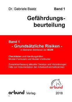 Gefährdungsbeurteilung – Band 1 von Baatz,  Dr. Gabriele
