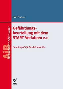 Gefährdungsbeurteilung mit dem START-Verfahren 2.0 von Satzer,  Rolf