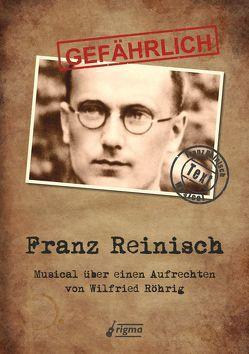 GEFÄHRLICH Franz Reinisch – Textausgabe von Röhrig,  Wilfried