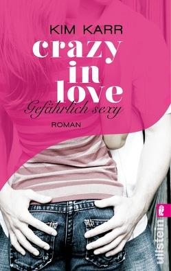 Gefährlich sexy – Crazy in Love 2 von Hege,  Uta, Karr,  Kim