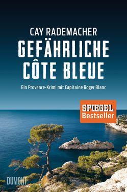 Gefährliche Côte Bleue von Rademacher,  Cay