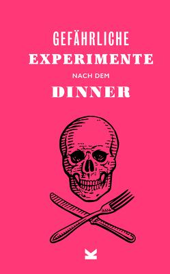 Gefährliche Experimente nach dem Dinner von Hopkins,  Dave, Hyland,  Angus, Wilson,  Kendra