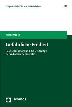 Gefährliche Freiheit von Oppelt,  Martin