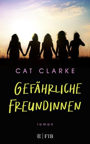 Gefährliche Freundinnen von Clarke,  Cat, Müller,  Elisabeth