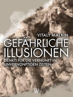 Gefährliche Illusionen von Malkin,  Vitaly