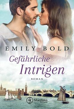 Gefährliche Intrigen von Bold,  Emily