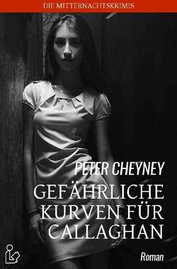 GEFÄHRLICHE KURVEN FÜR CALLAGHAN von Cheyney,  Peter