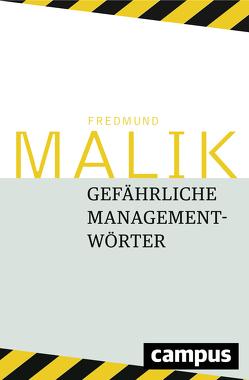 Gefährliche Managementwörter von Malik,  Fredmund