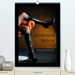 Gefährliche Schuhe – Fetisch und Waffe (Premium, hochwertiger DIN A2 Wandkalender 2020, Kunstdruck in Hochglanz) von Weis,  Stefan