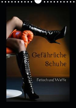 Gefährliche Schuhe – Fetisch und Waffe (Wandkalender 2019 DIN A4 hoch) von Weis,  Stefan