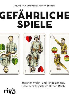 Gefährliche Spiele von Seinen,  Almar, van Diggele,  Gejus