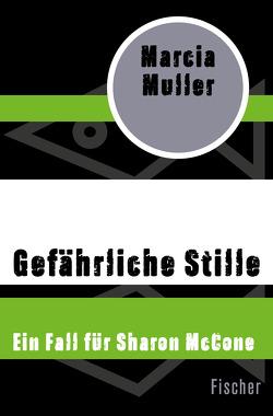 Gefährliche Stille von Holfelder-von der Tann,  Cornelia, Muller,  Marcia