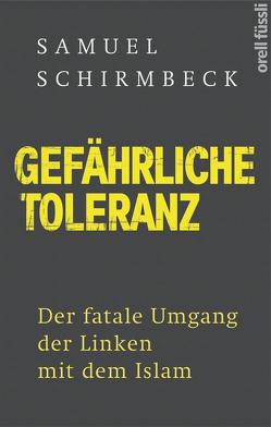 Gefährliche Toleranz von Schirmbeck,  Samuel