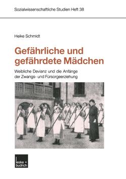 Gefährliche und gefährdete Mädchen von Schmidt,  Heike