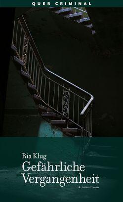 Gefährliche Vergangenheit von Klug,  Ria