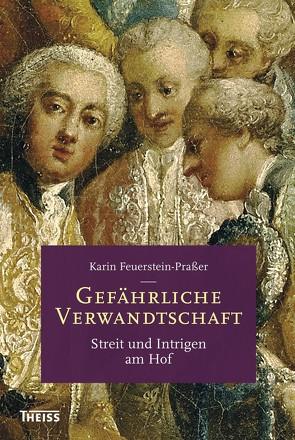 Gefährliche Verwandtschaft von Feuerstein-Praßer,  Karin