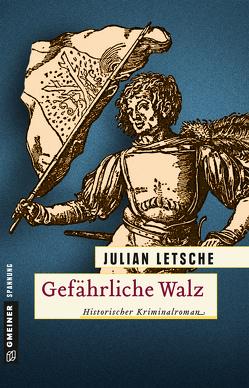 Gefährliche Walz von Letsche,  Julian