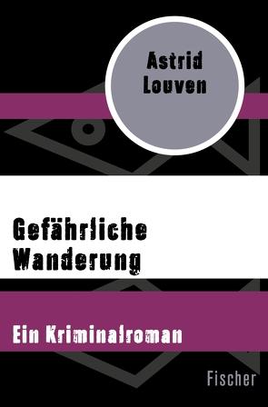 Gefährliche Wanderung von Louven,  Astrid