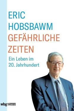 Gefährliche Zeiten von Hobsbawm,  Eric, Rennert,  Udo