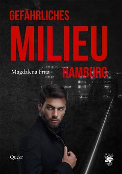Gefährliches Milieu Hamburg von Fritz,  Magdalena
