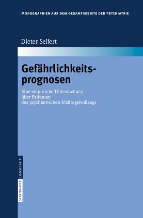 Gefährlichkeitsprognosen von Seifert,  D.