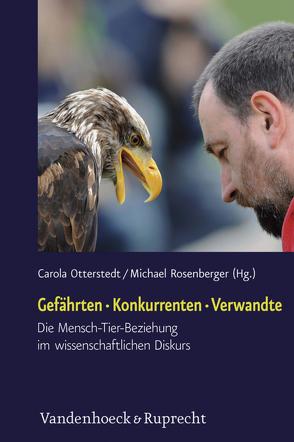 Gefährten – Konkurrenten – Verwandte von Otterstedt,  Carola, Rosenberger,  Michael