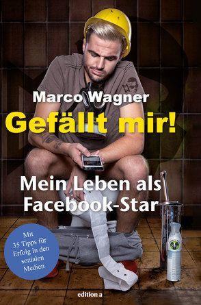 Gefällt mir! von Wagner,  Marco