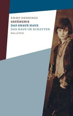 Gefängnis – Das graue Haus – Das Haus im Schatten von Baumberger,  Christa, Behrmann,  Nicola, Hennings,  Emmy, Sumpf,  Simone