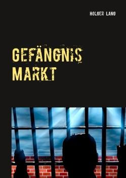 Gefängnis Markt von Lang,  Holger