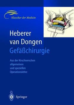 Gefäßchirurgie von Aigner,  K., Balzer,  K., Barwegen,  M.G.M.H., Baumeister,  R.G.H., Becker,  H.M., Berge Henegouwen,  D.P. van, Biemans,  R.G.M., Biemer,  E., Brunner,  U., Carstensen,  G, Denck,  H., Denecke,  H., Dongen,  R.J.A.M.van, Eigler,  F.W., Franke,  F., Gall,  F.P., Gänger,  K.H., Giessler,  R., Greebe,  J., Gruß,  J.D., Günther,  B., Hagmüller,  G.W., Hamann,  H., Häring,  R., Heberer,  G., Heberer,  Georg, Hess,  H., Hirner,  A, Hochstetter,  A. v., Husemann,  F, Ingrisch,  H., Jakubowski,  H.D., Jauch,  K.-W., Klinner,  W., Kortmann,  H., Kuppe,  H., Lauterjung,  K.L., Loeprecht,  H., Martin,  E., May,  R., Mehdorn,  H.M., Müller-Wiefel,  H., Nieuborg,  L., Piza,  F., Pratschke,  E., Raithel,  D., Reichart,  B, Rieger,  H., Rühland,  D., Schemper,  M., Schildberg,  F.W., Schoop,  W., Schwemmle,  K., Schwilden,  E.-D., Senn,  A., Stelter,  W.J., Stiegler,  H., Sunder-Plassmann,  L., Thetter,  O., Thiele,  H.H., Trede,  M., Valesky,  A., Voss,  E.-U., Wagner,  O., Zehle,  A.