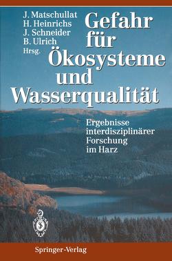 Gefahr für Ökosysteme und Wasserqualität von Heinrichs,  Hartmut, Matschullat,  Jörg, Schneider,  Jürgen, Ulrich,  Bernhard
