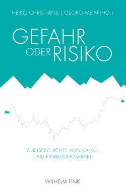 Gefahr oder Risiko von Christians,  Heiko, Mein,  Georg
