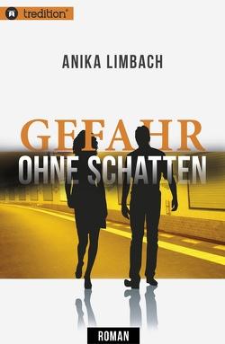 Gefahr ohne Schatten von Limbach,  Anika