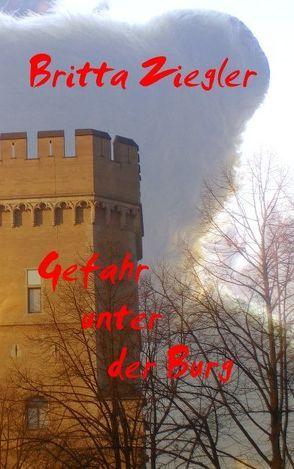 Gefahr unter der Burg von Ziegler,  Britta
