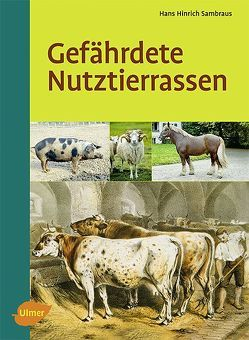 Gefährdete Nutztierrassen von Sambraus,  Hans Hinrich
