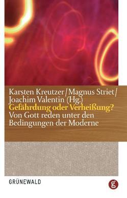 Gefährdung oder Verheißung? von Kreutzer,  Karsten, Striet,  Magnus, Valentin,  Joachim