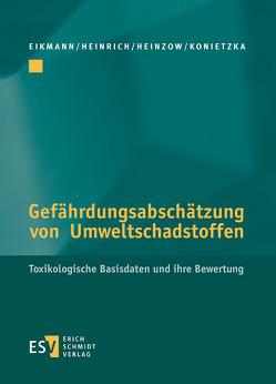 Gefährdungsabschätzung von Umweltschadstoffen – Abonnement von Eikmann,  Thomas, Heinrich,  Uwe, Heinzow,  Birger, Konietzka,  Rainer