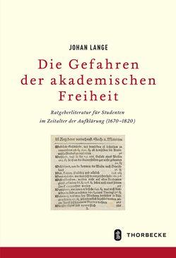 Gefahren akademischer Freiheit von Lange,  Johan