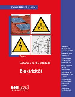 Gefahren der Einsatzstelle – Elektrizität von Kemper,  Hans
