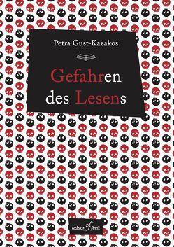 Gefahren des Lesens von Gust-Kazakos,  Petra